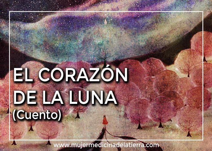 corazon de luna cuento luna llena de agosto