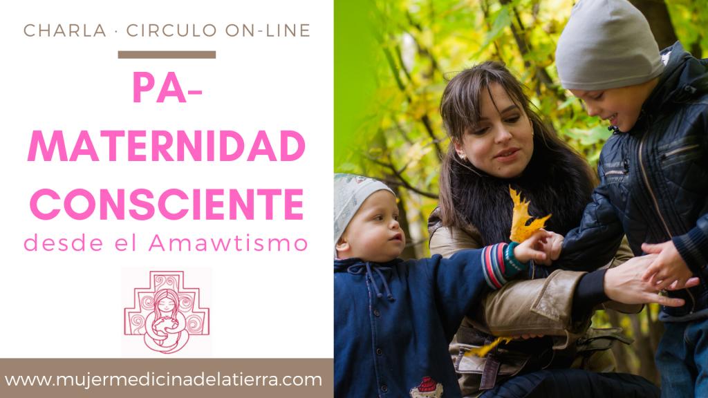 Paternidad y Maternidad Consciente desde el Amawtismo